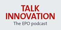 Talk innovation, EPO podcast